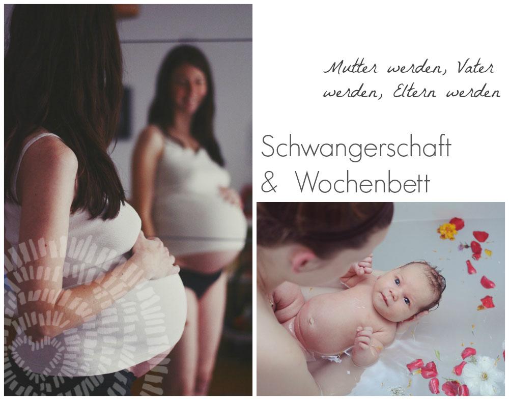Schwangerschaft und Wochenbett